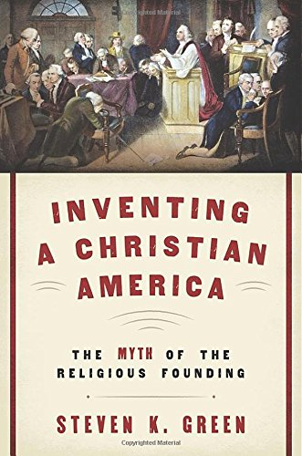 Inventing a Christian America: The Myth of the Religious Founding free download