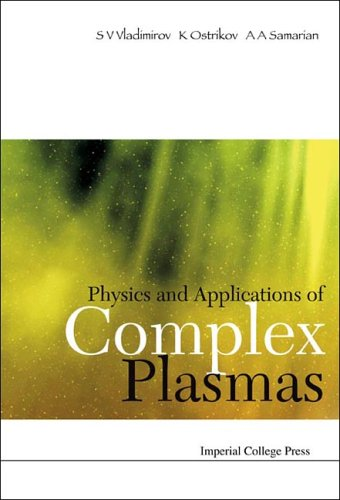 Physics and Applications of Complex Plasmas free download