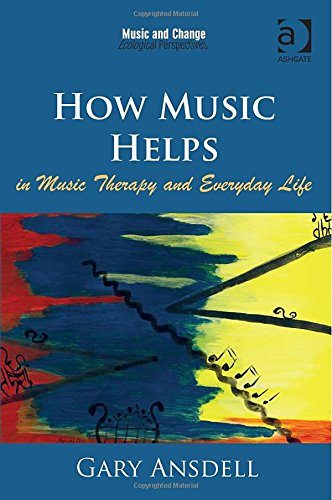 How Music Helps in Music Therapy and Everyday Life, New edition download dree