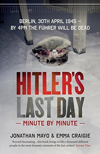 Hitler's Last Day: Minute by Minute free download