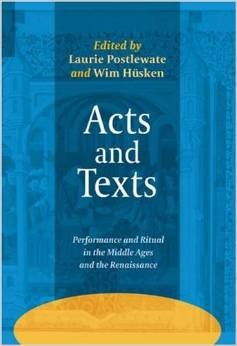 Acts and Texts: Performance and Ritual in the Middle Ages and the Renaissance. (Ludus) free download