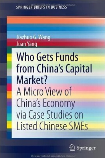 Who Gets Funds from China's Capital Market?: A Micro View of China's Economy via Case Studies on Listed Chinese SMEs free download