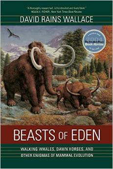 Beasts of Eden: Walking Whales, Dawn Horses, and Other Enigmas of Mammal Evolution free download