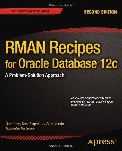 RMAN Recipes for Oracle Database 12c: A Problem-Solution Approach, 2 edition free download