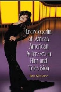 Encyclopedia of African American Actresses in Film and Television free download