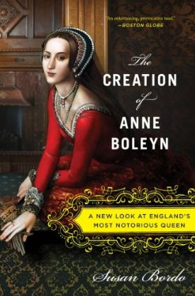 The Creation of Anne Boleyn: A New Look at England's Most Notorious Queen free download