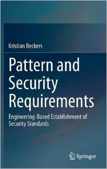 Pattern and Security Requirements: Engineering-Based Establishment of Security Standards free download