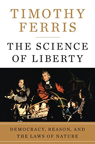 The Science of Liberty: Democracy, Reason, and the Laws of Nature free download