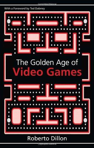 The Golden Age of Video Games: The Birth of a Multibillion Dollar Industry free download
