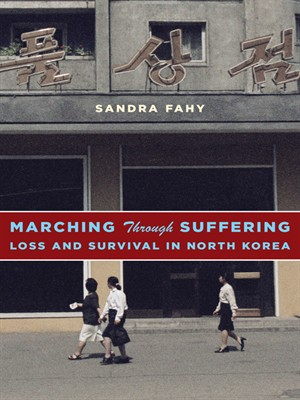 Marching Through Suffering: Loss and Survival in North Korea free download