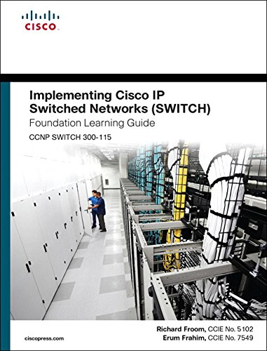 Implementing Cisco IP Switched Networks (SWITCH) Foundation Learning Guide free download
