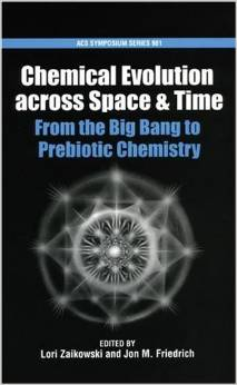 Chemical Evolution across Space and Time: From the Big Bang to Prebiotic Chemistry (ACS Symposium Series) by Lori Zaikowski free download