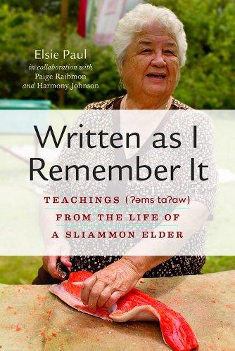 Written as I Remember it: Teachings (??ms ta?aw) from the Life of a Sliammon Elder free download