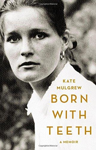Born With Teeth: A Memoir free download