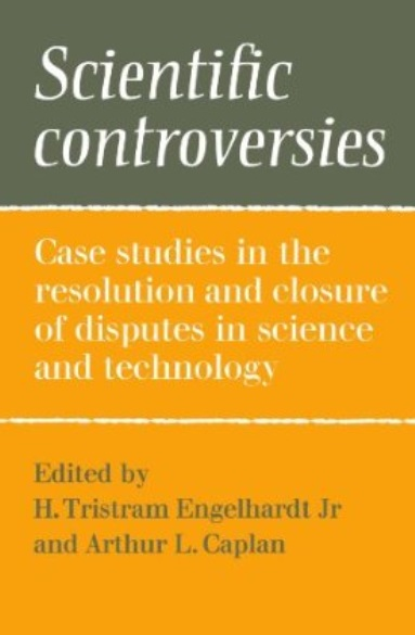 Scientific Controversies: Case Studies in the Resolution and Closure of Disputes in Science and Technology free download