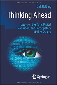 Thinking Ahead - Essays on Big Data, Digital Revolution, and Participatory Market Society free download