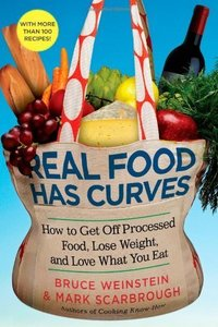 Real Food Has Curves: How to Get Off Processed Food, Lose Weight, and Love What You Eat free download