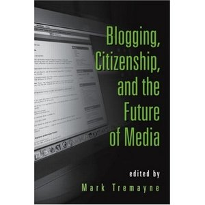 Blogging, Citizenship, and the Future of Media free download