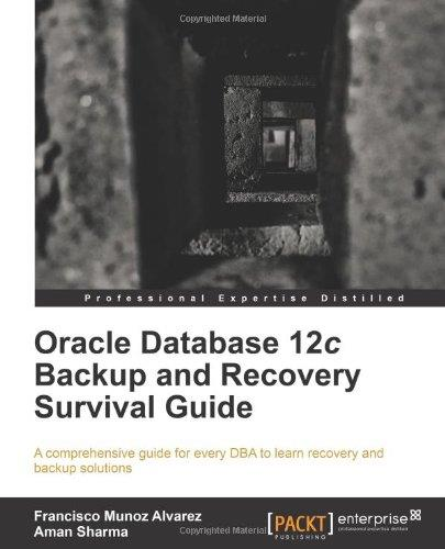 Oracle Database 12c Backup and Recovery Survival Guide free download