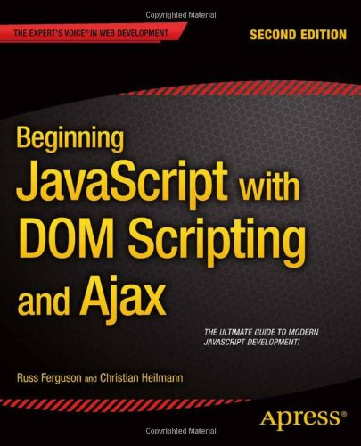Beginning javascript with DOM Scripting and Ajax: Second Editon free download