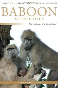 Baboon Metaphysics: The Evolution of a Social Mind by Dorothy L. Cheney free download