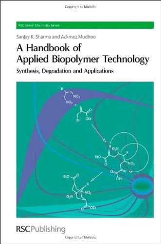 A Handbook of Applied Biopolymer Technology free download
