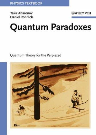 Quantum Paradoxes: Quantum Theory for the Perplexed free download
