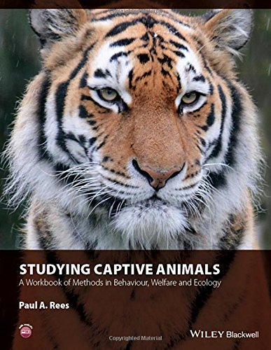 Studying Captive Animals: A Workbook of Methods in Behaviour, Welfare and Ecology free download