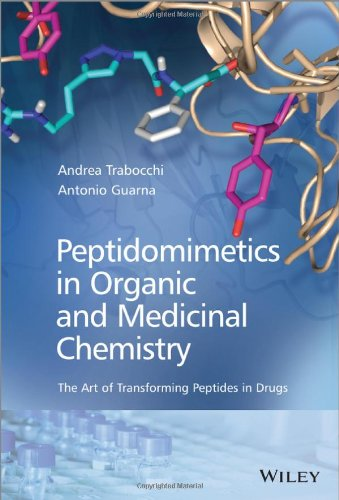 Peptidomimetics in Organic and Medicinal Chemistry free download