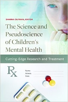 The Science and Pseudoscience of Children's Mental Health: Cutting Edge Research and Treatment free download