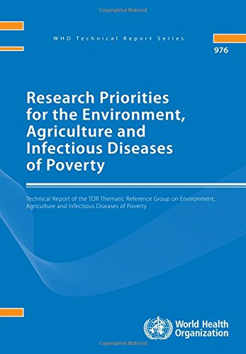 Research Priorities for the Environment, Agriculture and Infectious Diseases of Poverty: Technical report of the TDR... free download