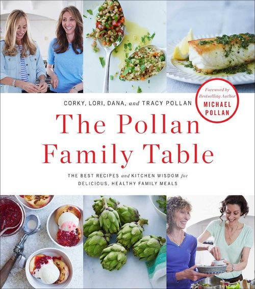 The Pollan Family Table: The Very Best Recipes and Kitchen Wisdom for Delicious Family Meals free download