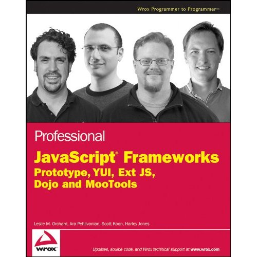 Professional javascript Frameworks: Prototype,YUI, ExtJS, Dojo and MooTools free download