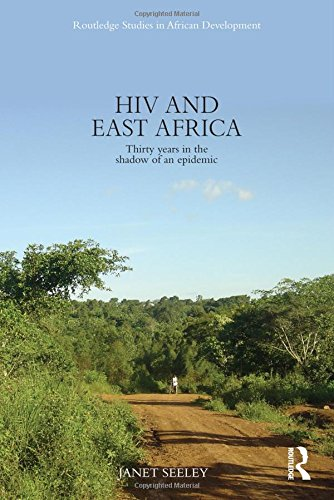 HIV and East Africa: Thirty Years in the Shadow of an Epidemic free download