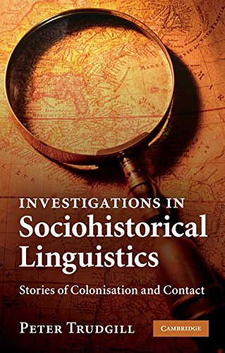 Investigations in Sociohistorical Linguistics: Stories of Colonisation and Contact free download
