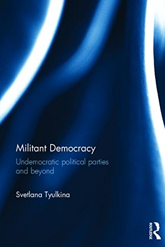 Militant Democracy: Undemocratic Political Parties and Beyond free download