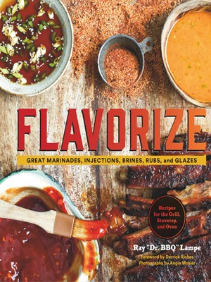 Flavorize: Great Marinades, Injections, Brines, Rubs, and Glazes free download