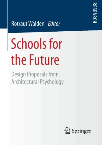 Schools for the Future: Design Proposals from Architectural Psychology free download