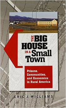The Big House in a Small Town: Prisons, Communities, and Economics in Rural America free download