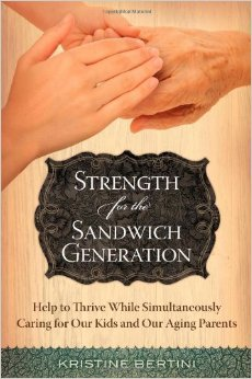 Strength for the Sandwich Generation: Help to Thrive While Simultaneously Caring for Our Kids and Our Aging Parents free download