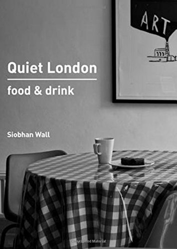 Quiet London: Food & Drink free download