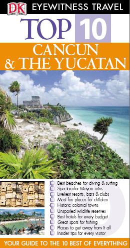 Cancun and Yucatan (DK Eyewitness Top 10 Travel Guide) free download