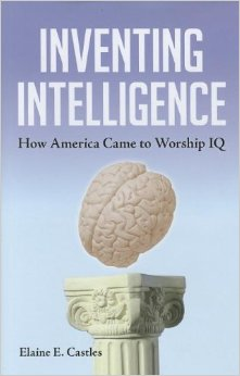 Inventing Intelligence: How America Came to Worship IQ free download