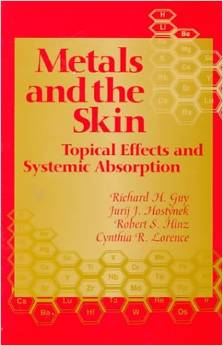 Metals and the Skin: Topical Effects and Systemic Absorption by Richard H. Guy free download