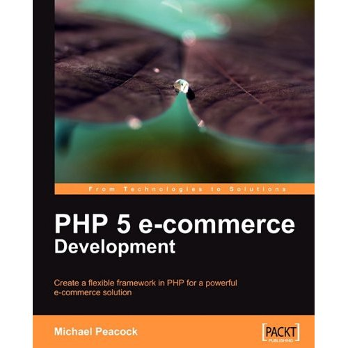 PHP 5 E-commerce Development by Michael Peacock free download