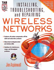 Installing, Troubleshooting, and Repairing Wireless Networks free download