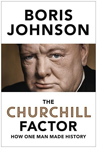 The Churchill Factor: How One Man Made History free download