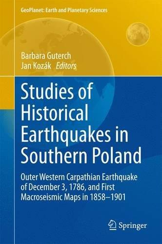 Studies of Historical Earthquakes in Southern Poland: Outer Western Carpathian Earthquake of December 3, 1786 ... free download