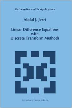 Linear Difference Equations with Discrete Transform Methods (Mathematics and Its Applications) by A.J. Jerri free download