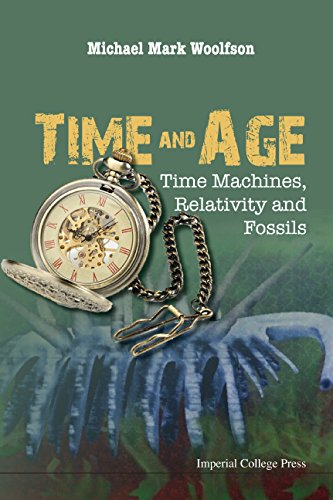 Time and Age: Time Machines, Relativity and Fossils free download